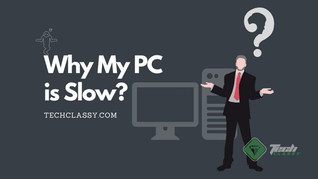 Why My Pc Is Slow?